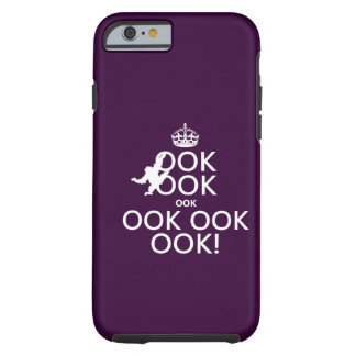 Keep Calm and Ook  ! All colors Tough iPhone 6 Case