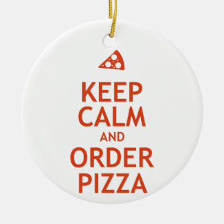 Keep Calm and Order Pizza Christmas Ornament