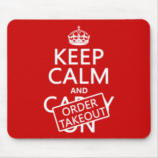 Keep Calm and Order Takeout (in any color) Mouse Mat