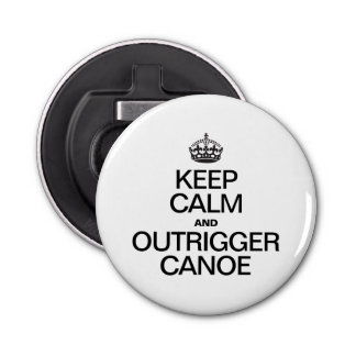 KEEP CALM AND OUTRIGGER CANOE