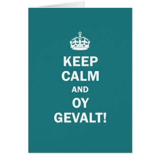 """Keep Calm and Oy Gevalt!"" Card"