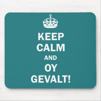 """Keep Calm and Oy Gevalt!"" Mouse Mat"