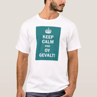Keep calm and Oy Gevalt! T-Shirt
