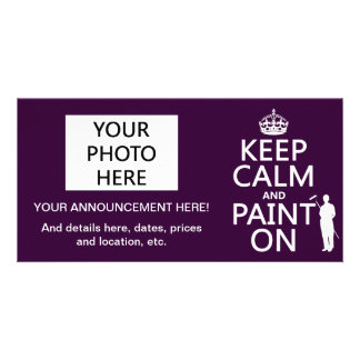 Keep Calm and Paint On decorator any color Customized Photo Card