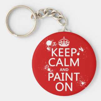 Keep Calm and Paint On (in all colors) Basic Round Button Key Ring