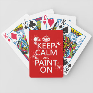 Keep Calm and Paint On (in all colors) Bicycle Playing Cards