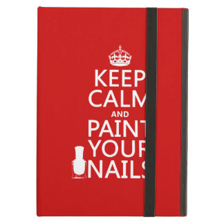 Keep Calm and Paint Your Nails (all colors) iPad Air Case