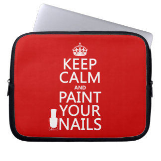 Keep Calm and Paint Your Nails (all colors) Laptop Sleeve