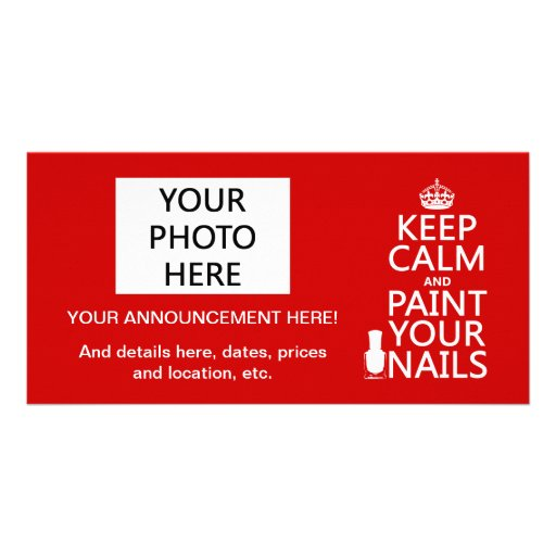Keep Calm and Paint Your Nails (all colors) Photo Card