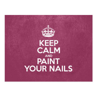 Keep Calm and Paint Your Nails - Pink Leather Postcard