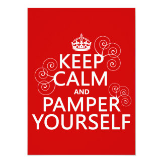 Keep Calm and Pamper Yourself (any color) 14 Cm X 19 Cm Invitation Card