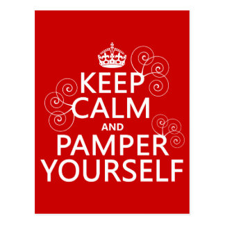 Keep Calm and Pamper Yourself (any color) Postcard
