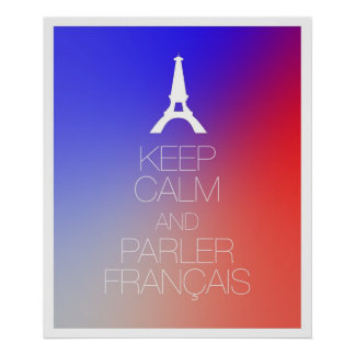 Keep Calm and Parler Francais Poster