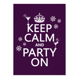 Keep Calm and Party On - all colors 14 Cm X 19 Cm Invitation Card