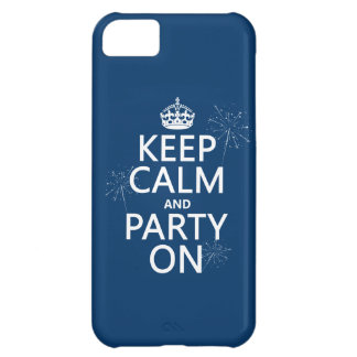 Keep Calm and Party On - all colors Cover For iPhone 5C