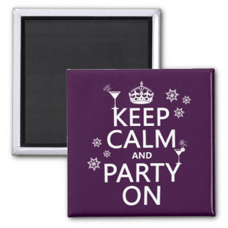 Keep Calm and Party On - all colors Square Magnet