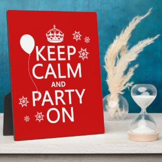 Keep Calm and Party On - all colours Plaque