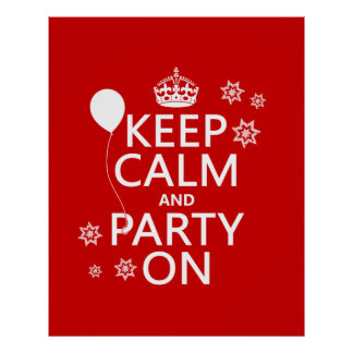 Keep Calm and Party On - all colours Poster