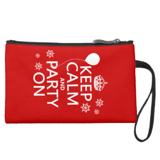 Keep Calm and Party On - all colours Suede Wristlet