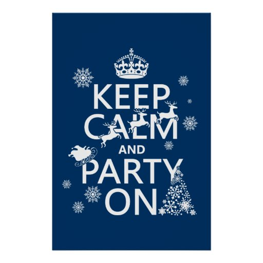 Keep Calm and Party On (Christmas)(Customize color Poster