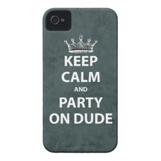 Keep Calm and Party On Dude iPhone 4 Case