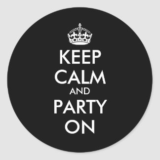 Keep calm and party on funny black wedding favor classic round sticker