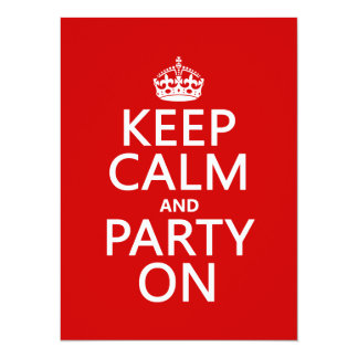 Keep Calm and Party On (in any color) 14 Cm X 19 Cm Invitation Card