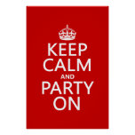 Keep Calm and Party On (in any colour) Poster