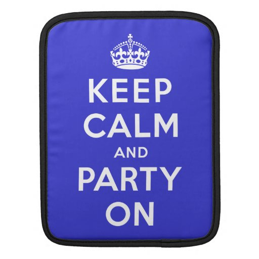 Keep Calm and Party On iPad Sleeves