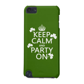 Keep Calm and Party On (irish) (any color) iPod Touch 5G Case