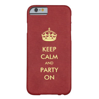Keep Calm and Party On Ivory on Red Kraft Paper Barely There iPhone 6 Case