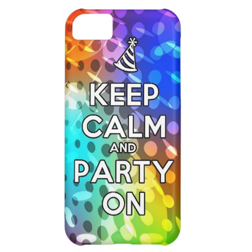 Keep Calm and Party On Parties Drink birthday fun iPhone 5C Cases
