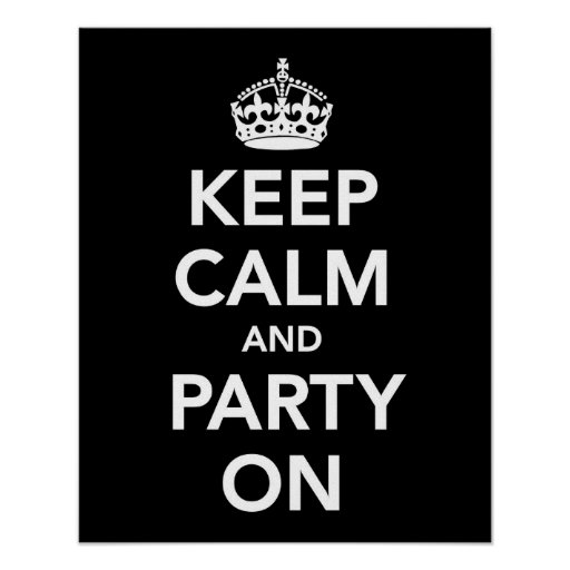 Keep Calm and Party On print or poster