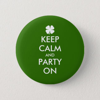 Keep calm and party on St Patricks Day party badge