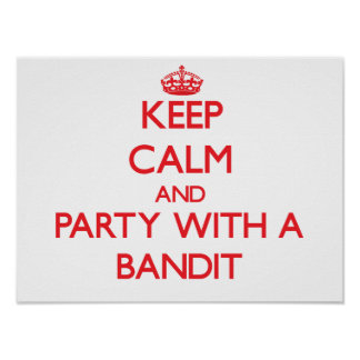 Keep Calm and Party With a Bandit Print
