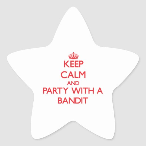 Keep Calm and Party With a Bandit Stickers