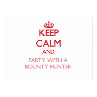 Keep Calm and Party With a Bounty Hunter Pack Of Chubby Business Cards