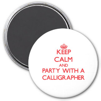 Keep Calm and Party With a Calligrapher Fridge Magnets