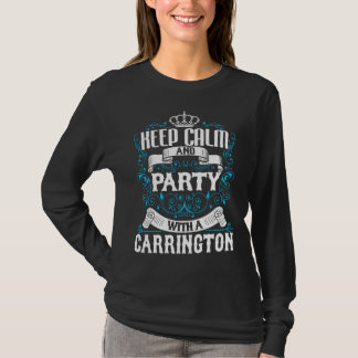 Keep Calm and Party With A CARRINGTON.Gift Birthda T-Shirt