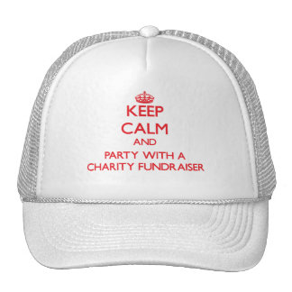 Keep Calm and Party With a Charity Fundraiser Trucker Hat