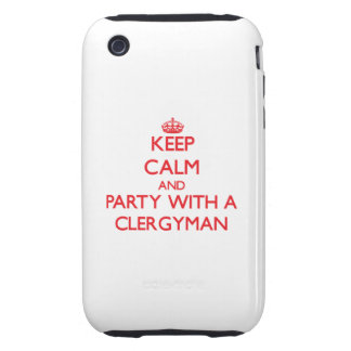 Keep Calm and Party With a Clergyman iPhone 3 Tough Covers