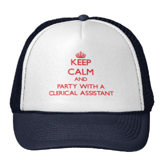 Keep Calm and Party With a Clerical Assistant Trucker Hat