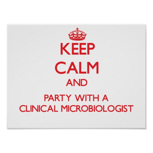 Keep Calm and Party With a Clinical Microbiologist Poster