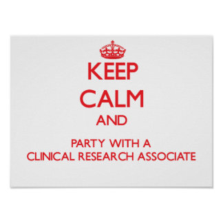 Keep Calm and Party With a Clinical Research Assoc Poster