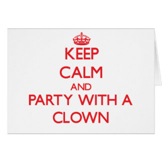 Keep Calm and Party With a Clown Greeting Card