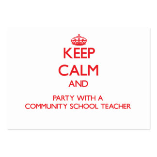 Keep Calm and Party With a Community School Teache Business Card Template