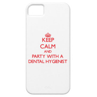 Keep Calm and Party With a Dental Hygienist iPhone 5 Covers