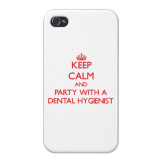 Keep Calm and Party With a Dental Hygienist iPhone 4/4S Cases