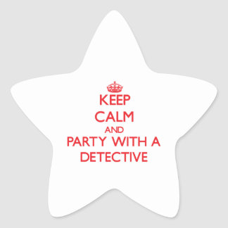 Keep Calm and Party With a Detective Stickers