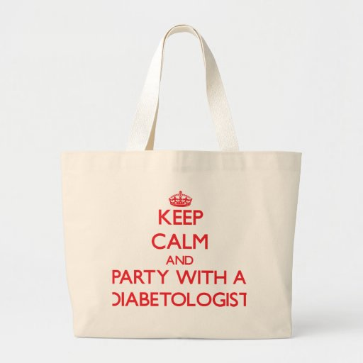 Keep Calm and Party With a Diabetologist Canvas Bags